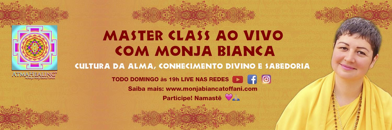 Monja Bianca nos brinda com seu vasto conhecimento em suas Master Class aos domingos as 19h nas redes sociais Instagram, Youtube e Facebook